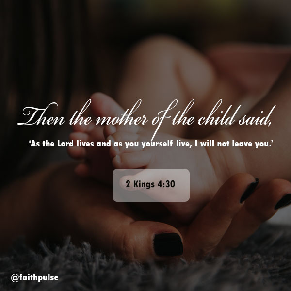 Bible Verses About Mothers - 2 Kings 4:30