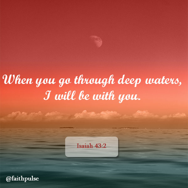Bible Verses For Faith In Hard Times - Isaiah 43:2