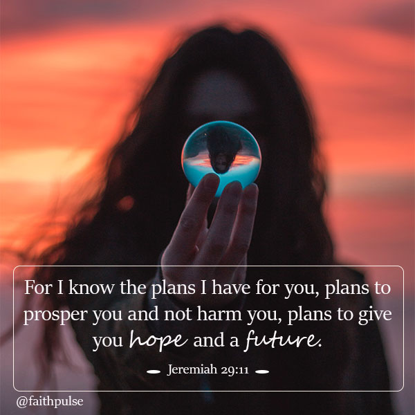 Bible Verses For Faith In Hard Times - Jeremiah 29:11