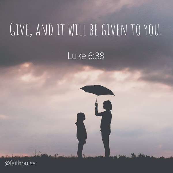 Bible Verses Serving others -  Luke 6:38