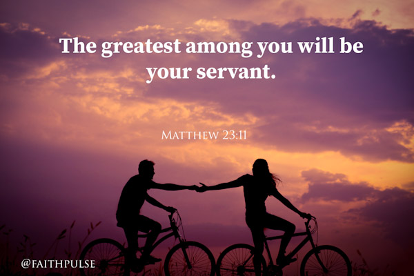 Matthew 23:11 - Bible Verses Serving others