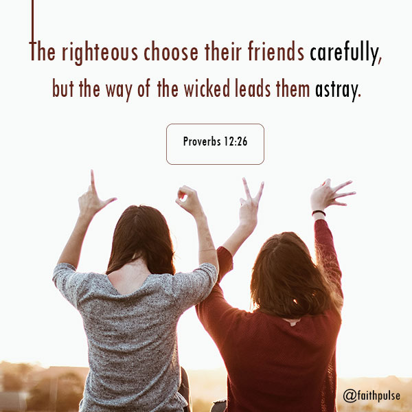 Bible Verses About Friendship - Proverbs 12:26
