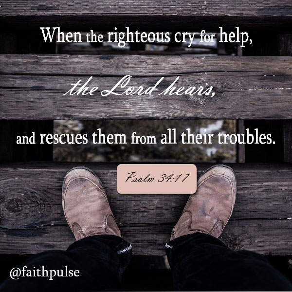 Bible Verses About Strength - Psalm 34:17